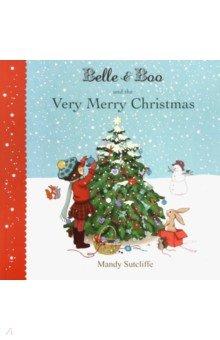 Купить Belle & Boo and the Very Merry Christmas, illustr., Hodder & Stoughton, Художественная литература для детей на англ.яз.