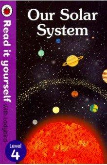 Our Solar System, Ladybird, Художественная литература для детей на англ.яз.  - купить со скидкой