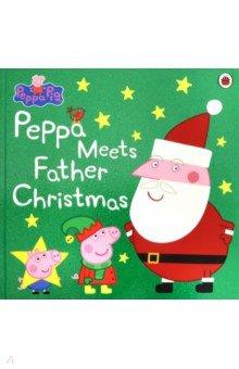 Купить Peppa Meets Father Christmas, Ladybird, Первые книги малыша на английском языке