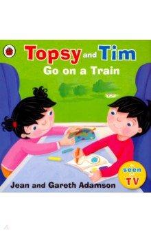 Купить Topsy and Tim: Go on a Train, Ladybird, Художественная литература для детей на англ.яз.