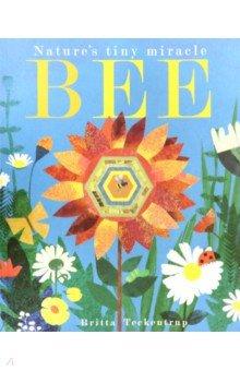 Купить Bee: Nature's Tiny Miracle (PB) illustr., Little Tiger Press, Художественная литература для детей на англ.яз.
