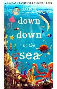 Купить Down Down Down in the Sea, Little Tiger Press, Художественная литература для детей на англ.яз.