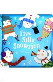 Купить Five Silly Snowmen, Little Tiger Press, Художественная литература для детей на англ.яз.