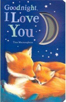 Купить Goodnight, I Love You, Little Tiger Press, Первые книги малыша на английском языке