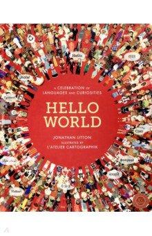 Купить Hello World: Celebration of Languages &Curiosities, Little Tiger Press, Художественная литература для детей на англ.яз.
