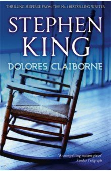 Dolores Claiborne, King Stephen, ISBN 9781444707441, Hodder & Stoughton , 978-1-4447-0744-1, 978-1-444-70744-1, 978-1-44-470744-1 - купить со скидкой