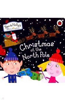 Ben and Holly's Little Kingdom: Christmas at the North Pole, ISBN 9781409313304, Ladybird , 978-1-4093-1330-4, 978-1-409-31330-4, 978-1-40-931330-4 - купить со скидкой