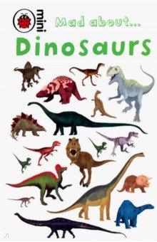 Купить Mad About Dinosaurs, Ladybird, Художественная литература для детей на англ.яз.