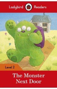 Купить The Monster Next Door (PB) +downloadable audio, Ladybird, Художественная литература для детей на англ.яз.