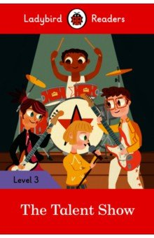 The Talent Show (PB) +downloadable audio, Ladybird, Художественная литература для детей на англ.яз.  - купить со скидкой
