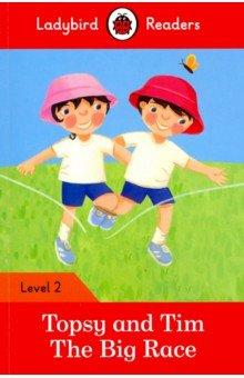Купить Topsy and Tim: The Big Race (PB) +download.audio, Ladybird, Художественная литература для детей на англ.яз.