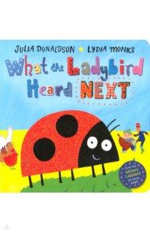 Купить What the Ladybird Heard Next, Mac Children Books, Первые книги малыша на английском языке