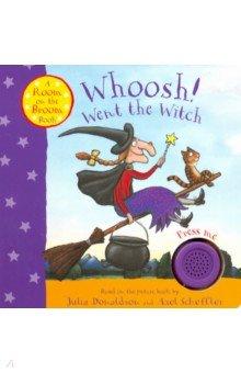 Whoosh! Went the Witch. Room on the Broom Book, Mac Children Books, Художественная литература для детей на англ.яз.  - купить со скидкой