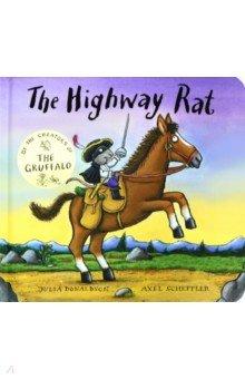 Купить The Highway Rat - Gift Edition (board book), Scholastic UK, Художественная литература для детей на англ.яз.