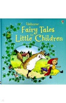 Купить Fairy Tales for Little Children, Usborne, Художественная литература для детей на англ.яз.