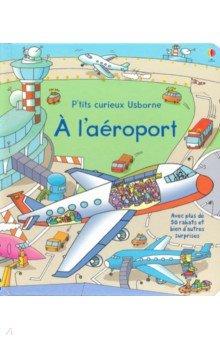 Купить A l'aeroport, Usborne, Литература на французском языке для детей
