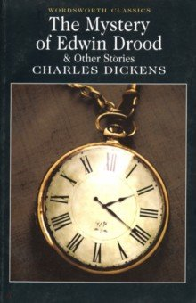 The Mystery of Edwin Drood. Dickens Charles