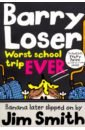 Smith Jim Barry Loser: Worst School Trip Ever!