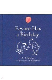 Купить Winnie-the-Pooh. Eeyore Has A Birthday, Egmont Books, Художественная литература для детей на англ.яз.