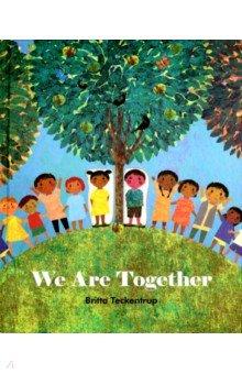 Купить We are Together (HB), Little Tiger Press, Художественная литература для детей на англ.яз.