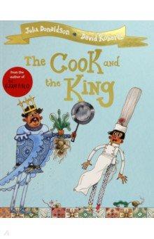 Купить The Cook and the King, Mac Children Books, Художественная литература для детей на англ.яз.