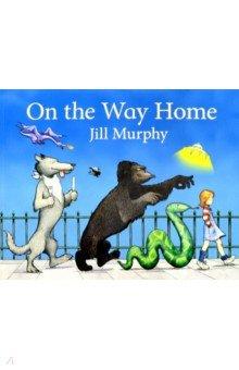 Купить On the Way Home (PB), Mac Children Books, Художественная литература для детей на англ.яз.