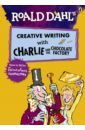 Dahl Roald Creative Writing with Charlie and the Chocolate Factory