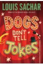 Dogs Don't Tell Jokes, Sachar Louis