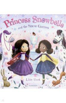 Купить Princess Snowbelle and the Snow Games, Bloomsbury, Художественная литература для детей на англ.яз.