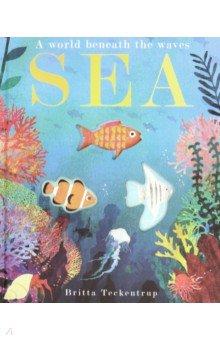 Купить Sea. A World Beneath the Waves, Little Tiger Press, Художественная литература для детей на англ.яз.