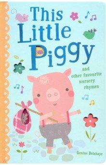 Купить This Little Piggy and Other Favourite Nursery Rhymes, Little Tiger Press, Художественная литература для детей на англ.яз.
