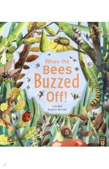 Купить When the Bees Buzzed Off!, Little Tiger Press, Художественная литература для детей на англ.яз.