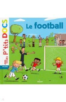 Купить Le football, Milan (France), Литература на французском языке для детей