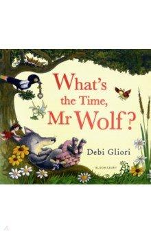 Купить What's the Time, Mr Wolf?, Bloomsbury, Художественная литература для детей на англ.яз.