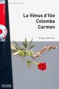 Venus d'Ille, Colomba, Carmen. В1 (+ CD audio MP3)