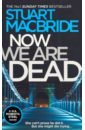 MacBride Stuart Now We Are Dead