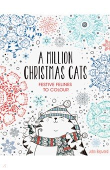 A Million Christmas Cats. Festive Felines to Colour