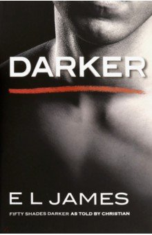 Darker. Fifty Shades Darker as Told by Christian