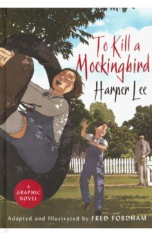 To Kill a Mockingbird. A graphic novel