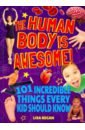 Regan Lisa The Human Body Is Awesome fast facts awesome knights