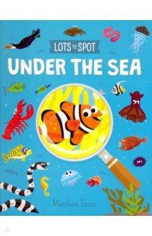 Купить Lots to Spot. Under the Sea, Arcturus, Книги для детского досуга на английском языке