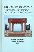 Непреходящее прошлое: историческая антропология Африки и африканской диаспоры (на английском языке)