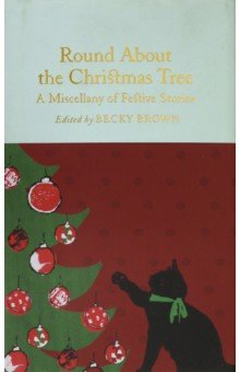Round About the Christmas Tree. A Miscellany