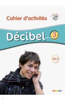 Butzbach Michele, Martin Carmen, Fache Regine. Decibel 3 Cahier d'activites (+CD)