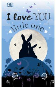 Купить I Love You Little One, Dorling Kindersley, Первые книги малыша на английском языке
