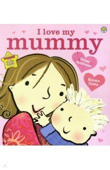 Купить I Love My Mummy, Orchard Book, Художественная литература для детей на англ.яз.