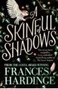 Hardinge Frances A Skinful of Shadows