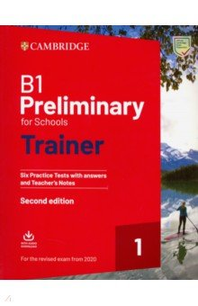 B1 Preliminary for Schools. Trainer 1 for the Revised 2020 Exam