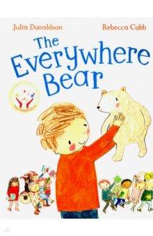 Купить The Everywhere Bear, Mac Children Books, Художественная литература для детей на англ.яз.