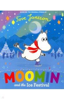 Купить Moomin and the Ice Festival (PB), Puffin, Художественная литература для детей на англ.яз.